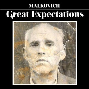 """Album Malkovich, """"Great Expectations"""""""