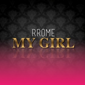 RRome My Girl Song Music Brainofbmw