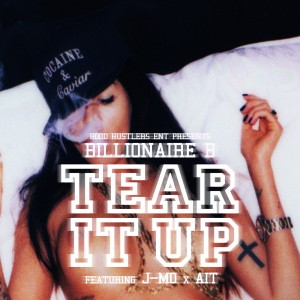 Billionaire B Tear It Up Brainofbmw Music