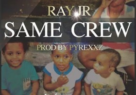 "[ The Distribution ] Ray Jr. ""Same Crew""  (prod by Pyrexx)"