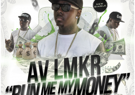 "AV ""Run Me My Money"" (Prod by Bugsy On Tha Beat)"