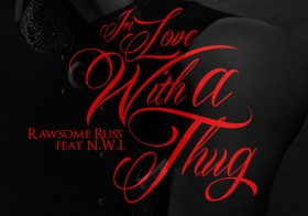 """Rawsome Russ """"In Love With A Thug"""""""
