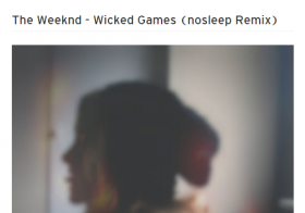 "The Weeknd ""Wicked Games"" (No Sleep Remix)"
