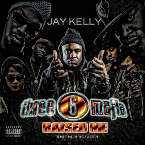 "Jay Kelly , ""Three 6 Mafia Raised Me"""