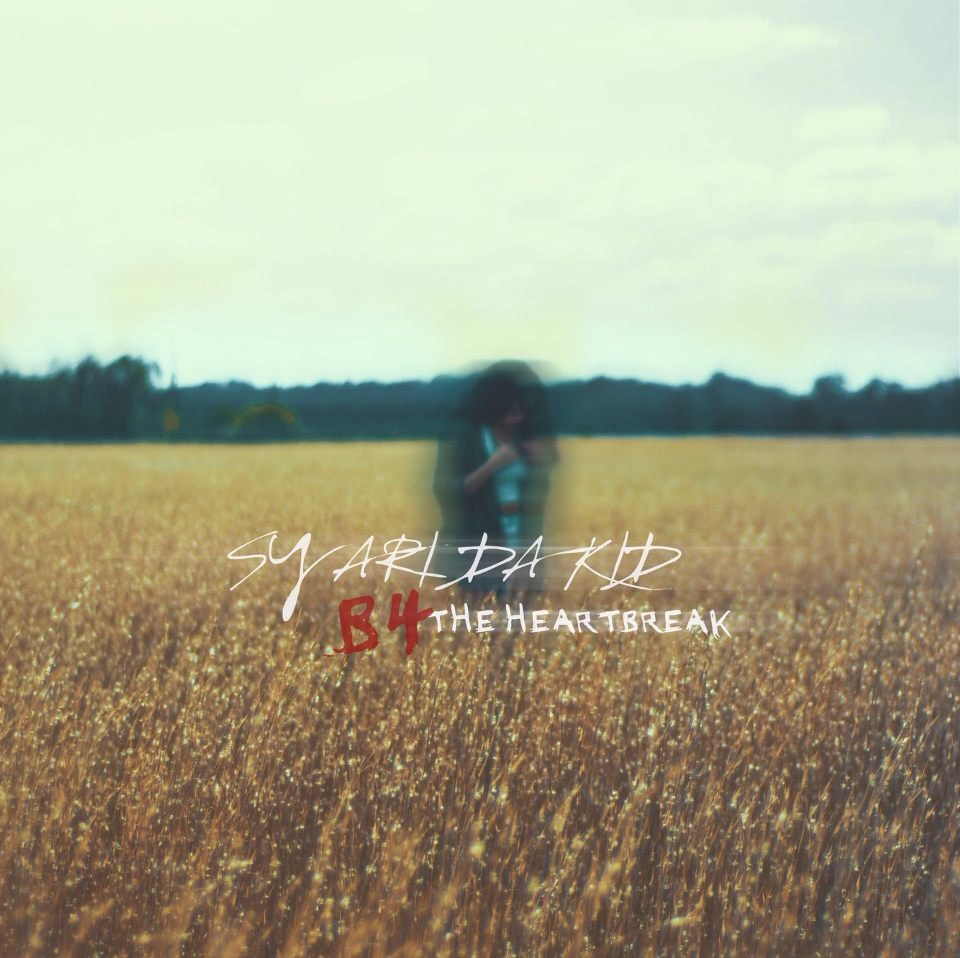 "Sy Ari Da Kid ""B4 The Heartbreak"""