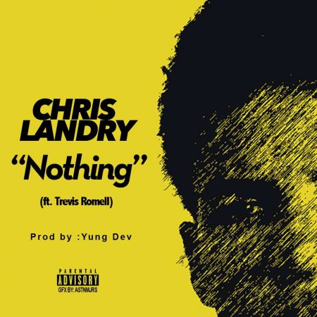 Chris Landry Ft. Trevis Romell - Nothing