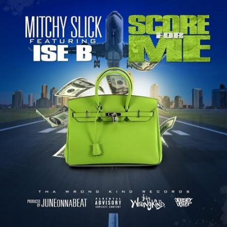 "Mitchy Slick feat. Ise B - ""Score for Me"""