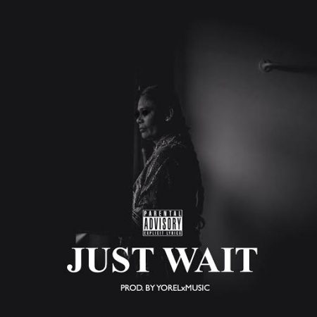 "Soup feat. Davion Ja'LaDon - ""Just Wait"""