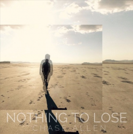 "Chase Allen - ""Nothing To Lose"""