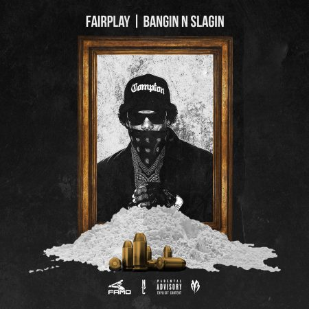 Fairplay - Bangin N Slangin