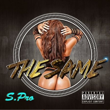 "S. PRO - ""The Same"" (Prod. by Graces Khali)"