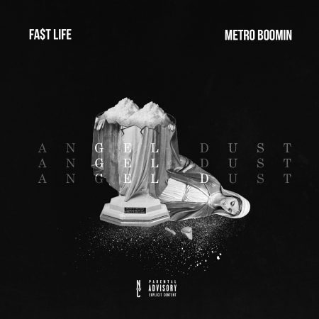 "Fa$t Life - ""Angel Dust"" (Prod. By Metro Boomin)"