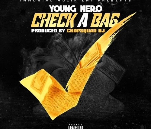 "Young Nero - ""Check A Bag"" (Prod. By Chopsquad DJ)"