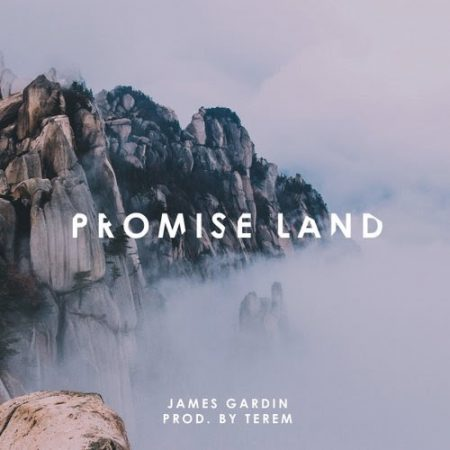 "James Gardin ""Promise Land"" (prod. by Terem)"